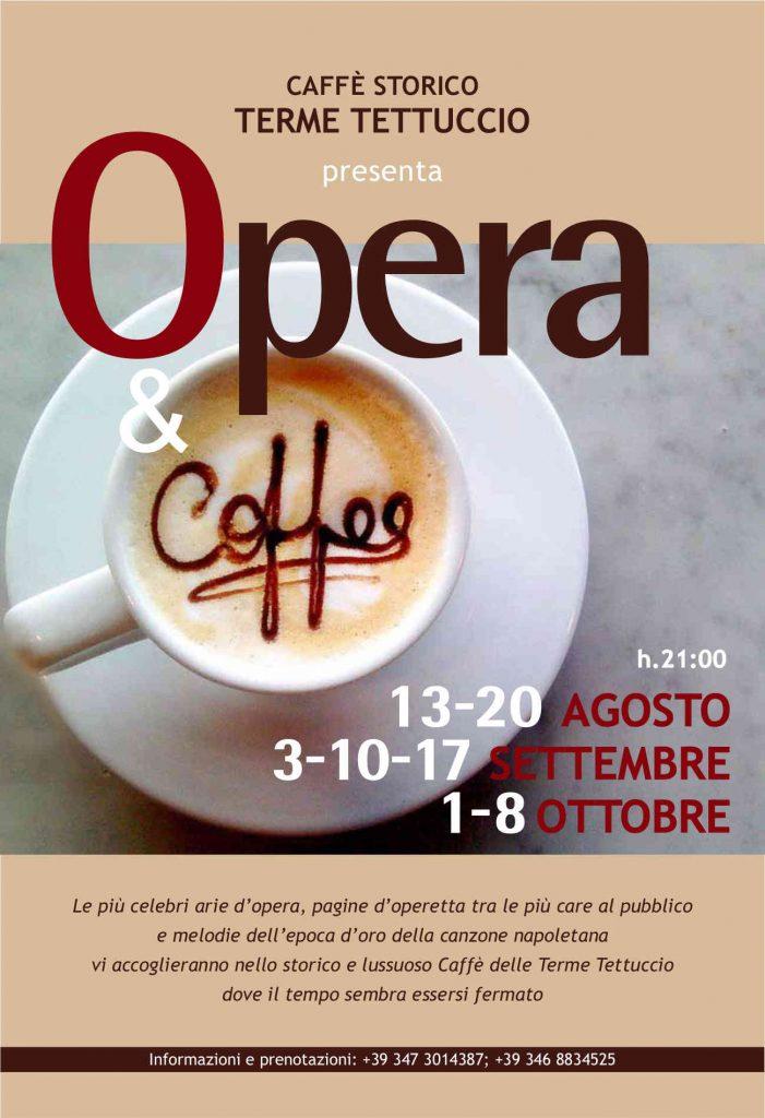 """Opera and caffè - Eventi 13 - 20 Agosto, 3 - 10 - 17 Settembre, 1 - 8 Ottobre """"Caffè Storico Terme Tettuccio"""" - Montecatini Terme"""